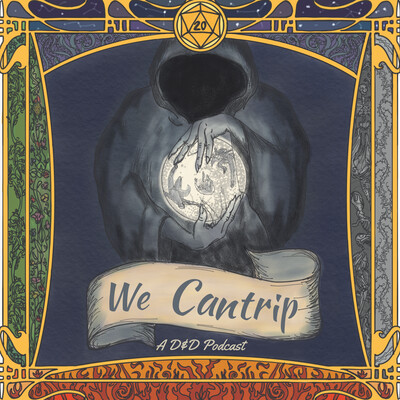We Cantrip - A D&D Podcast