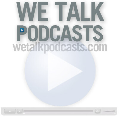 We Talk Podcasts