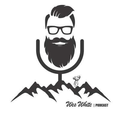 Wes White Podcast
