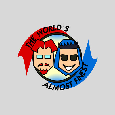 World's Almost Finest Podcast