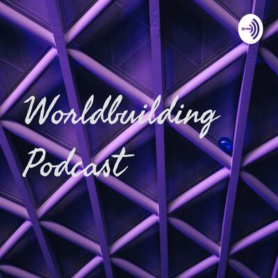 Worldbuilding Podcast