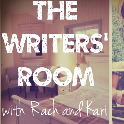 Writer's Room w/ Rach and Kari
