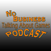 No Business (Talking About Games)