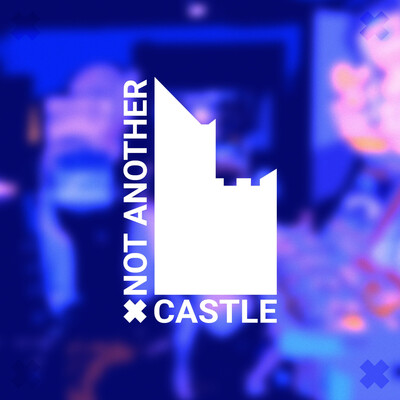 NOT ANOTHER CASTLE