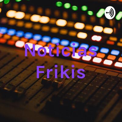 Noticias Frikis