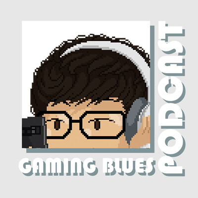 Gaming Blues Podcast