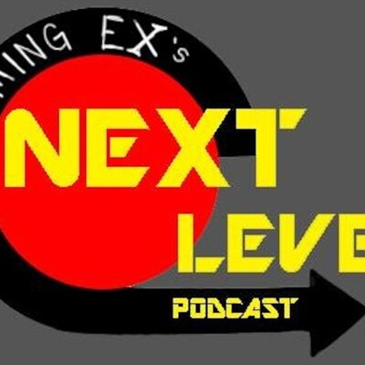 Gaming Ex Next level Podcast