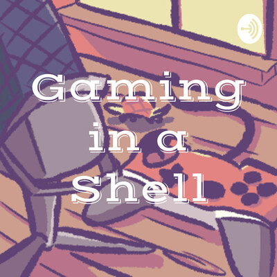 Gaming in a Shell
