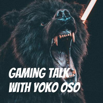 Gaming Talk with Yoko Oso