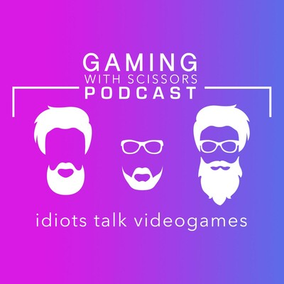 Gaming With Scissors Podcast