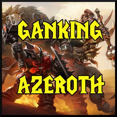 Ganking Azeroth