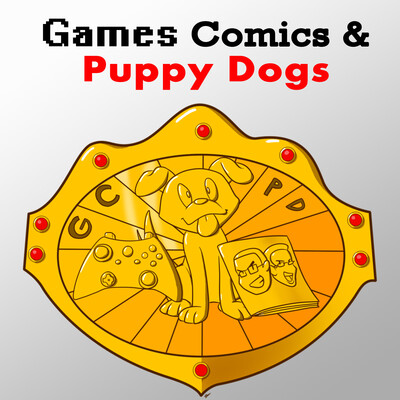 GCPD, The Games Comics and Puppy Dog Podcast