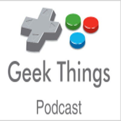 Geek Things Podcast