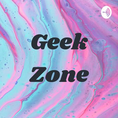 Geek Zone