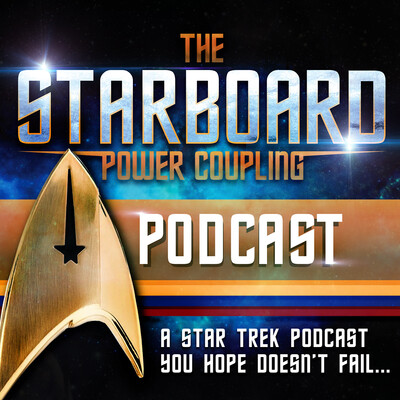 Starboard Power Coupling Podcast - A Star Trek Podcast You Hope Doesn't Fail