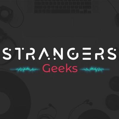 Strangers Geeks