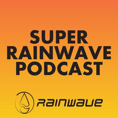 Super Rainwave Podcast