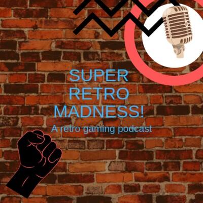 Super Retro Madness Podcast
