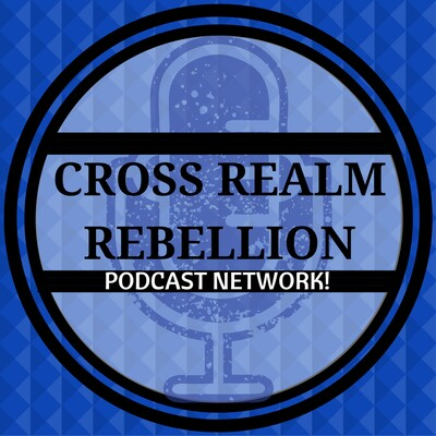 Cross Realm Rebellion Podcast Network