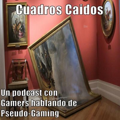 Cuadros Caídos Podcast