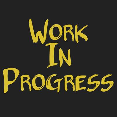 Podcast – Work In Progress