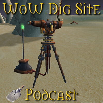 Podcast – WoW Dig Site