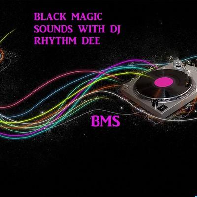 DJ Rhythm Dee's Black Magic Sounds
