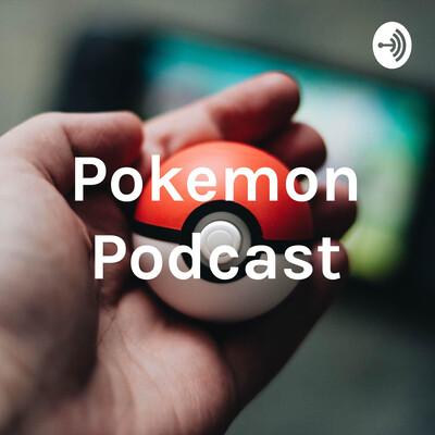 Pokemon Podcast
