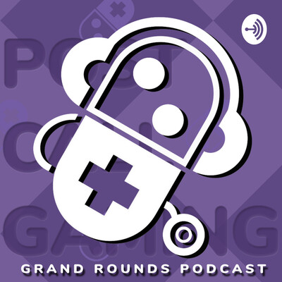 Post Call Gaming Grand Rounds Podcast