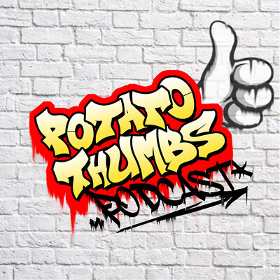 Potato Thumbs Podcast