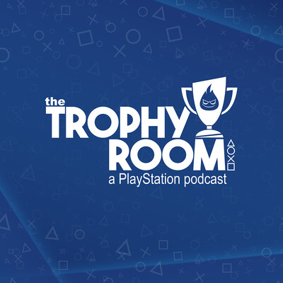 The Trophy Room: A PlayStation Podcast