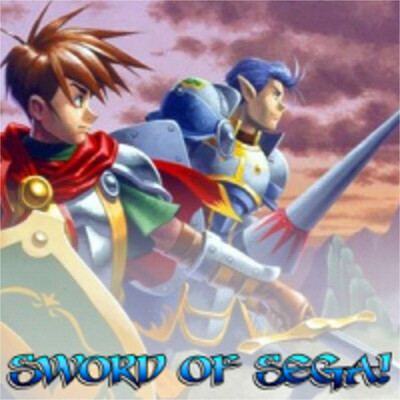Sword of SEGA... with CapnCloudchaser