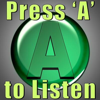 Press A to Listen!