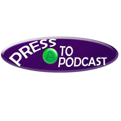 Press A to Podcast