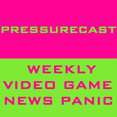 PressureCast: Video Game News Panic