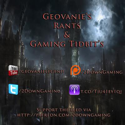 Geovanie's Rants & Gaming Tidbits