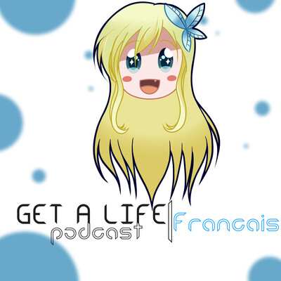 Get A Life Podcast France