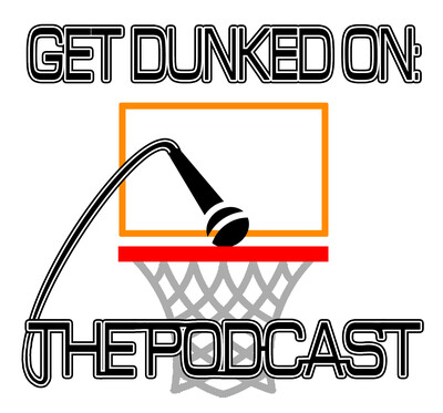 Get Dunked On: The Podcast