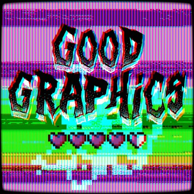 Good Graphics