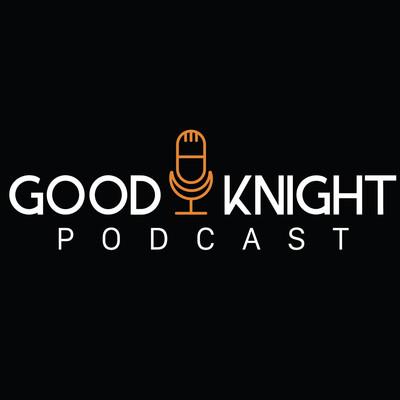 GoodKnight Podcast