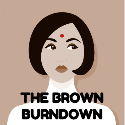 The Brown Burndown: An Indian American Pop Culture Pod