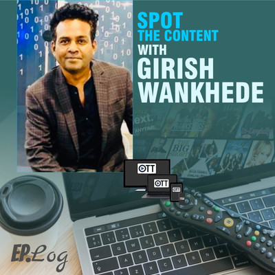Spot The Content with Girish Wankhede