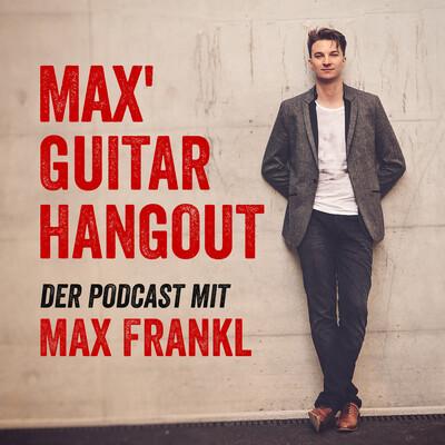 Max' Guitar Hangout - Der Podcast mit Gitarren-Tipps, die dich wirklich weiterbringen