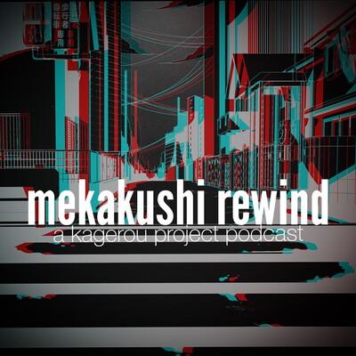 Mekakushi Rewind