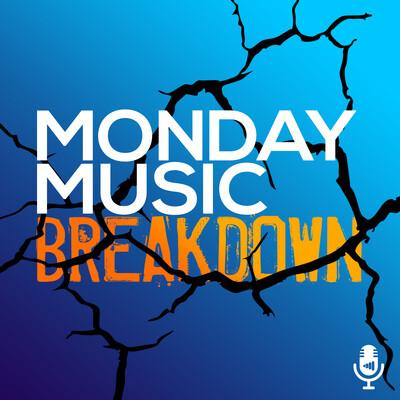 Monday Music Breakdown