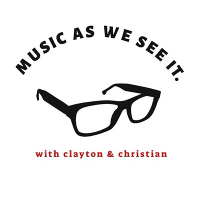 Music As We See It: with Christian and Clayton