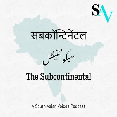 The Subcontinental - SAV Podcast