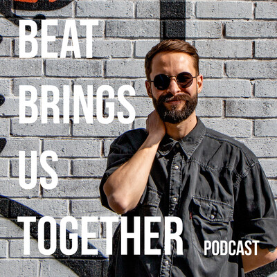 Beat Brings Us Together Podcast