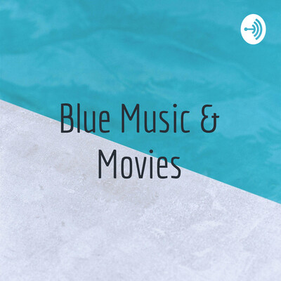Blue Music and Movies
