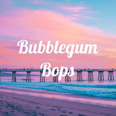 Bubblegum Bops